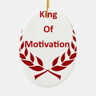 König der Motivation Ovales Keramik Ornament
