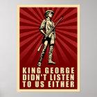 König George hörte nicht jedes Protest-Plakat Poster