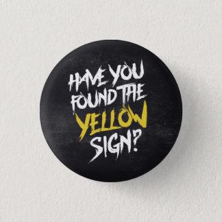 König In Yellow Have You fand das gelbe Zeichen Runder Button 2,5 Cm