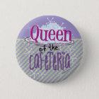 Königin der Cafeteria - Mittagessen-Dame Runder Button 5,7 Cm