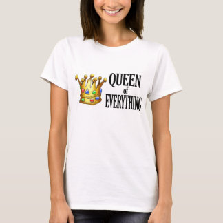 Königin von alles T - Shirt