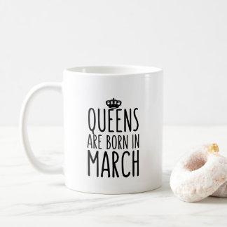 Königinnen sind geborene im März Kaffee-Tasse Tasse