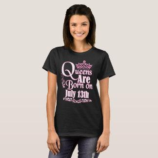 Königinnen sind geborener am 13. Juli lustiger T-Shirt