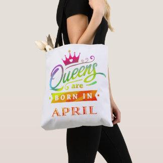Königinnen sind geborenes im April Tasche