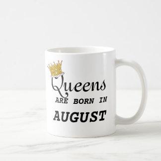 Königinnen sind geborenes im August Herz und Kaffeetasse
