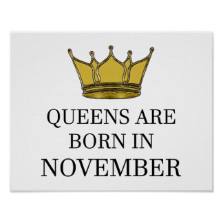 Königinnen sind im November geboren Poster