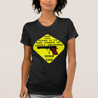 Können Sie es zum Zaun in .00024 Sekunden machen? T-Shirt