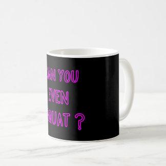 Können Sie sogar hocken Kaffeetasse