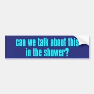 Können wir über dieses in der Dusche sprechen? Autoaufkleber