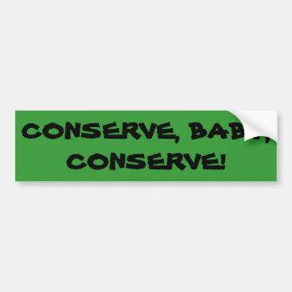 """""""Konservieren Sie, Baby, konservieren"""" grünen Autoaufkleber"""