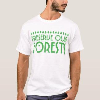 Konservieren Sie unsere Wälder T-Shirt
