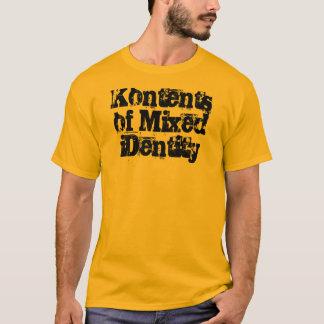 Kontents von Mischidentität T T-Shirt