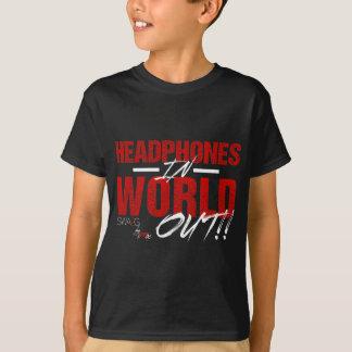 Kopfhörer in der Welt heraus T-Shirt