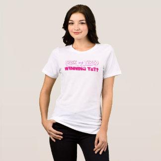 Krank und müde von schon gewinnen? bella Frau T-Shirt