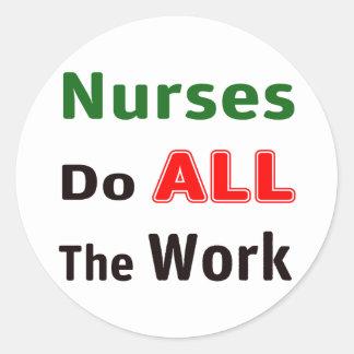 Krankenschwestern erledigen die ganze Arbeit Runder Aufkleber