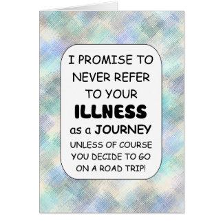 Krankheit ist nicht eine Reise besonders Karte