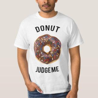 Krapfen beurteilen mich T-Shirt