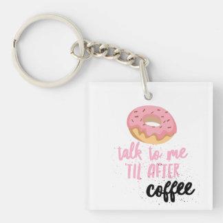 Krapfen-Gespräch zu mir 'bis nach Kaffee Keychain Schlüsselanhänger