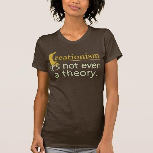 Kreationismus. Es ist nicht einmal eine Theorie Shirt