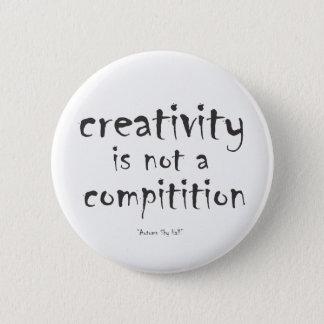 Kreativität ist nicht ein Wettbewerb Runder Button 5,7 Cm
