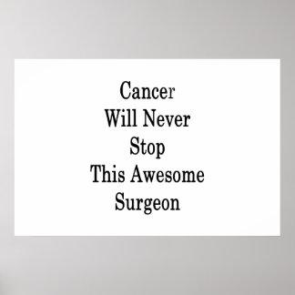 Krebs stoppt nie diesen fantastischen Chirurgen Poster