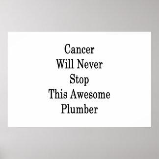 Krebs stoppt nie diesen fantastischen Klempner Poster