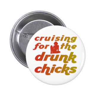 Kreuzen für die betrunkenen Küken Runder Button 5,1 Cm