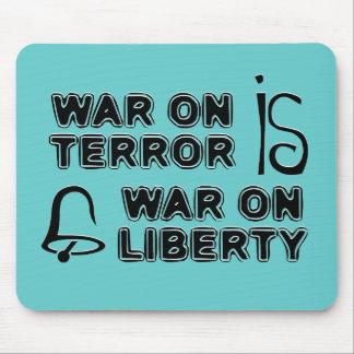 Krieg gegen den Terror ist Krieg auf Freiheit Mauspad