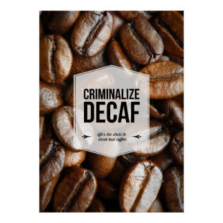 Kriminalisieren Sie Decaf-Büro Humor-Plakat Poster
