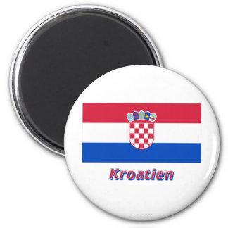 Kroatien Flagge MIT Namen Runder Magnet 5,7 Cm