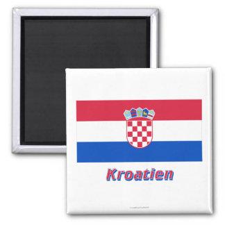 Kroatien Flagge MIT Namen Kühlschrankmagnet