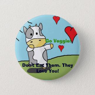Kühe, essen sie nicht. Sie Liebe Sie! , Gehen Runder Button 5,7 Cm