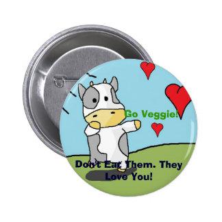 Kühe, essen sie nicht. Sie Liebe Sie! , Gehen Vegg Runder Button 5,7 Cm