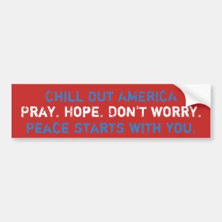 Kühlen Sie heraus Amerika. Beten Sie. Hoffnung. Autoaufkleber