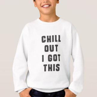 Kühlen Sie heraus! Ich erhielt dieses Sweatshirt