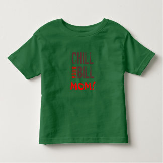 Kühlen Sie Ihre Bill-MAMMA!  Kleinkind-T - Shirt