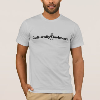 Kulturell ungeschickt T-Shirt