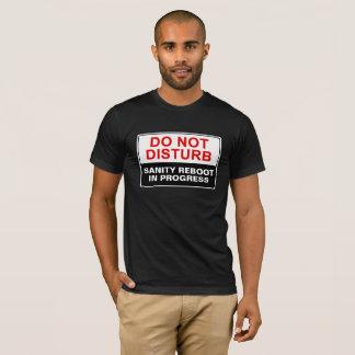 """Kundengerecht """"stören Sie nicht """" T-Shirt"""