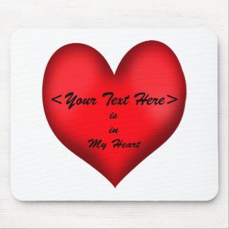 Kundengerecht  <Your Text> Ist in meinem Herzen Mousepad