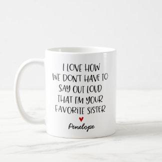 Kundenspezifische Lieblingsschwester Kaffeetasse