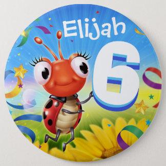 kundenspezifisches Abzeichen des Geburtstages 6yrs Runder Button 15,3 Cm