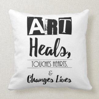 Kunst heilt, Touch-Herzen und ändert Leben-Zitat Kissen