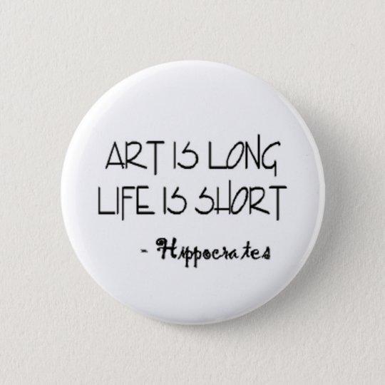 Kunst Ist Langes Leben Ist Kurz Hippokrates Zitat Button Zazzle De