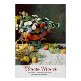 Kunst-Zitat-Blumen und Frucht Claudes Monet Poster