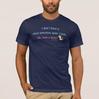 Kurze Aufmerksamkeitsspannekitty-Katze T-Shirt