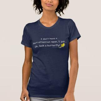 Kurzes Aufmerksamkeitsspanne-Schmetterlings-Zitat T-Shirt
