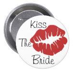 Küssen Sie die Braut Anstecknadelbutton