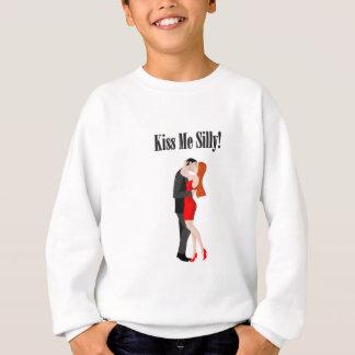 Küssen Sie mich albern! Sweatshirt
