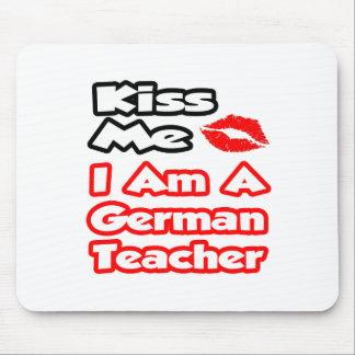 Küssen Sie mich,…, das ich ein deutscher Lehrer bi Mauspads