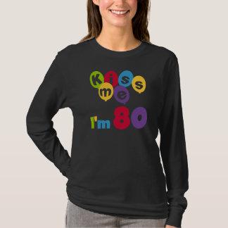Küssen Sie mich, den ich 80 Geburtstags-T - Shirts